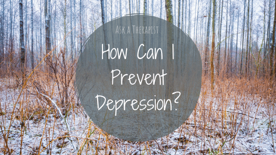 How Can I Prevent Depression?