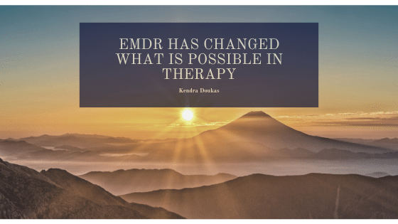 EMDR Has Changed What Is Possible In Therapy