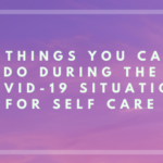 7 Things You Can do During the Covid-19 Situation for Self-Care