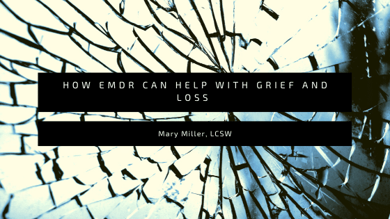 How EMDR Can Help with Grief and Loss