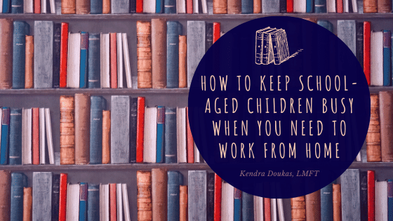 How to Keep School-Aged Children Busy When You Need to Work From Home