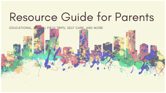 Resource Guide for Parents During Stay at Home