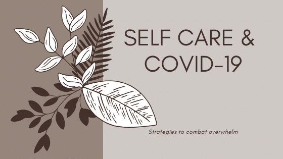 Self Care Strategies During Covid-19
