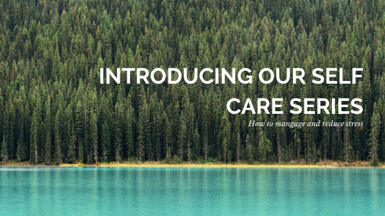 Introducing Our Self Care Series