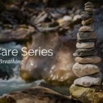 Self Care Series: Abdominal Breathing